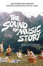 The Sound of Music Story - Tom Santopietro