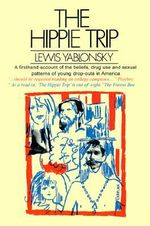The Hippie Trip - Lewis Yablonsky