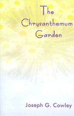 Chrysanthemum Garden :  And Other Love Stories - Joseph G. Cowley