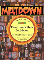 Meltdown :  The Official Fiery Foods Show Cookbook and Chilehead Resource Guide - Dave DeWitt