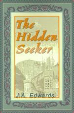 The Hidden Seeker - J A Edwards