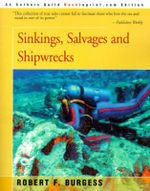 Sinkings, Salvages, and Shipwrecks - Robert F Burgess