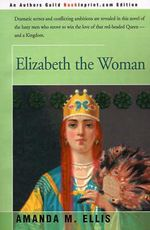 Elizabeth the Woman - Amanda M Ellis