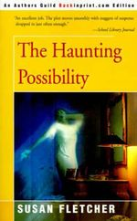 The Haunting Possiblity - Susan Fletcher