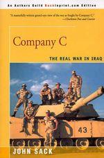 Company C : The Real War in Iraq - John Sack
