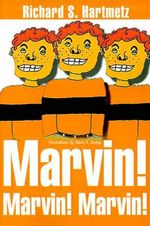 Marvin! Marvin! Marvin! - Dr Richard S Hartmetz