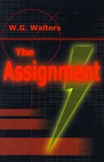 The Assignment - W G Walters