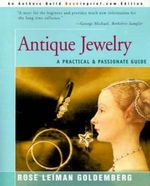 Antique Jewelry : A Practical & Passionate Guide - Rose Lieman Goldemberg