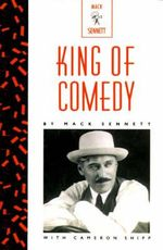 King of Comedy : The Lively Arts - Mack Sennett