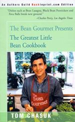 The Greatest Little Bean Cookbook - Tom Chasuk