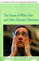 The Future of White Men : And Other Diversity Dilemmas - Joan Steinau Lester