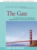 The Gate : The True Story of the Design and Construction of the Golden Gate Bridge - John Van Der Zee