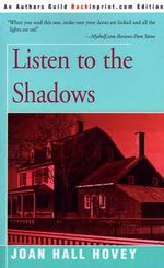 Listen to the Shadows - Joan Hall Hovey