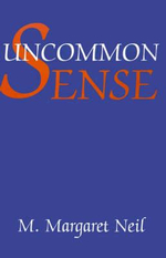 Uncommon Sense : A User's Guide - Jack J. W. Lynch