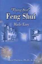 Flying Star Feng Shui Made Easy - David Twicken