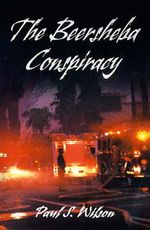 The Beersheba Conspiracy - Paul S Wilson
