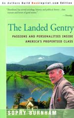 The Landed Gentry : Passions and Personalities Inside America's Propertied Class - Sophy Burnham