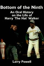 Bottom of the Ninth : An Oral History on the Life of Harry