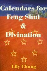Calendars for Feng Shui & Divination - Lily Chung