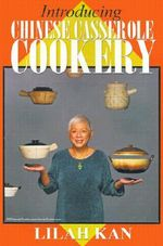 Introducing Chinese Casserole Cookery - Lilah Kan