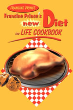Francine Prince's New Diet for Life Cookbook - Francine Prince