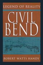 Civil Bend : Legend of Reality - Robert Watts Handy