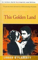 This Golden Land - Louise O'Flaherty