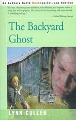 The Backyard Ghost - Lynn Cullen