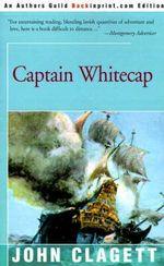 Captain Whitecap - John Clagett