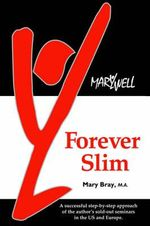 Forever Slim :  The Spiritual Path to Your Ideal Weight - Mary Kay Bray