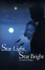 Star Light, Star Bright - Idelia P Phillips