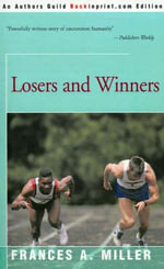 Losers and Winners - Frances A Miller