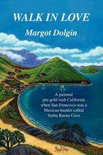 Walk in Love - Margot Dolgin
