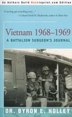 Vietnam 1968-1969 : A Battalion Surgeon's Journal - Byron E Holley