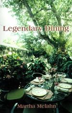 Legendary Dining - Martha Melahn