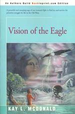 Vision of the Eagle - Kay L McDonald