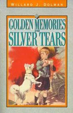 Golden Memories and Silver Tears :  The Best of Al Frisbie - Willard J. Dolman