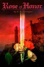 Rose of Honor - H A Covington