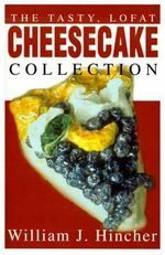 The Tasty, Lofat Cheesecake Collection - William J Hincher