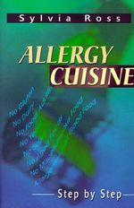 Allergy Cuisine : Step by Step - Sylvia Ross