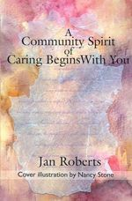 A Community Spirit of Caring Begins with You - Jan Roberts