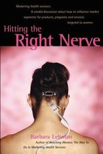 Hitting the Right Nerve : Marketing Health Services - Barbara Alpern Lehman