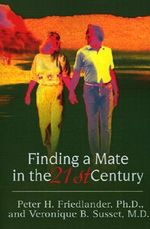 Finding a Mate in the 21st Century :  A Journey Through Divorce Recovery - Peter H. Friedlander
