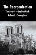 The Reorganization :  The Sequel to Stolen Minds - Robert L. Cunningham