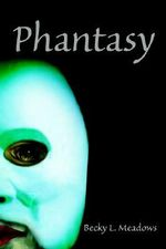 Phantasy - Becky L Meadows