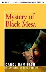 Mystery of Black Mesa : LOVING ACTION for Eldercare - Carol J. Hamilton