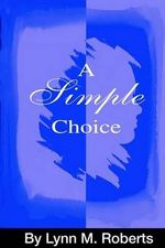 A Simple Choice - Lynn M Roberts