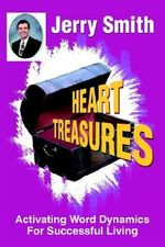 Heart Treasures : Activating Word Dynamics for Successful Living - Jerry Smith