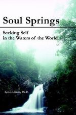 Soul Springs : Seeking Self in the Waters of the World - Lotus Linton