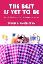 The Best Is Yet to Be : Butter Pat Farms Bed - Tarana Risinger-Ervin
